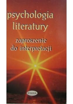 Psychologia literatury. Zaproszenie do interpretacji