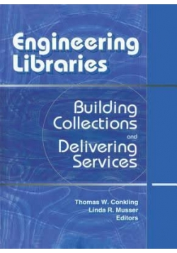 Engineering Libraries: Building Collections and Delivering Services