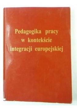Pedagogika pracy w kontekście integracji europejskiej