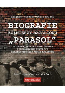 """Biografie żołnierzy batalionu """"Parasol"""" Tom I. A-Ł"""