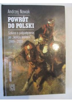 """Nowak Andrzej - Powrót do Polski. Szkice o patriotyzmie po """"końcu historii"""" 1989 – 2005"""