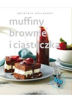 Notatnik kulinarny: Muffiny, brownie i ciasteczka