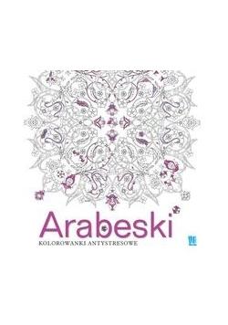 Arabeski. Kolorowanki antystresowe, nowa