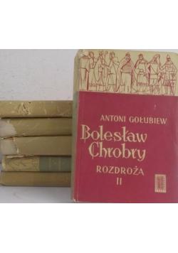 Bolesław Chrobry puszcza/ Rozdroża I i II/  Szło nowe/ Złe dni I i II