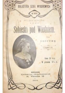 Sobieski pod Wiedniem, cz. III i IV, 1904 r.