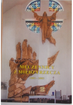 Męczennicy z Międzyrzecza 1003-2003