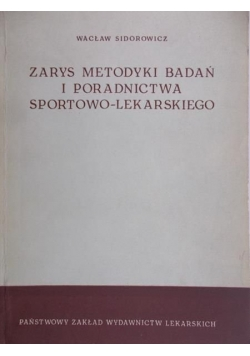 Zarys metodyki badań i poradnictwa sportowo-lekarskiego