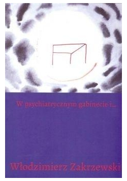 W psychiatrycznym gabinecie i...
