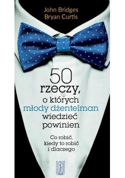50 rzeczy ,o których młody dżentelmen wiedzieć...