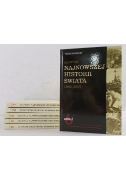 Słownik najnowszej historii świata 1900-2007 / 1-6 części