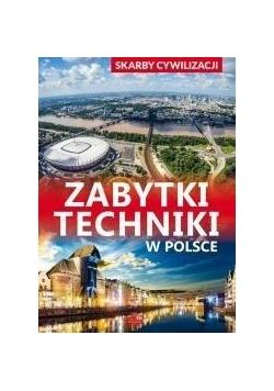 Skarby cywilizacji. Zabytki techniki w Polsce