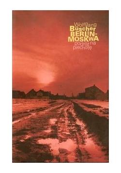 Berlin - Moskwa podróż na piechotę