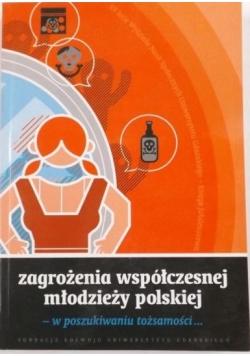 Zagrożenia współczesnej młodzieży polskiej - w poszukiwaniu tożsamości