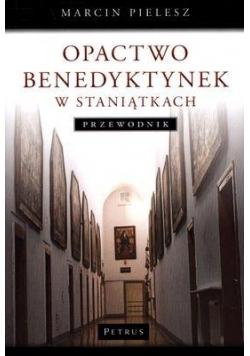 Opactwo Benedyktynek w Staniątkach. Przewodnik