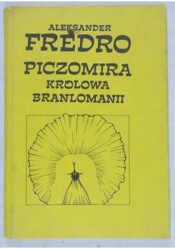 Piczomira Królowa Branlomanii