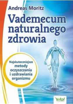 Vademecum naturalnego zdrowia....