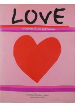 Love. A Century of Love and Passion
