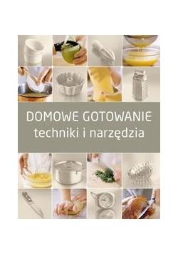 Domowe gotowanie: techniki i narzędzia