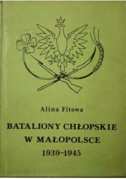 Fitowa Alina - Bataliony chłopskie w Małopolsce 1939-1945