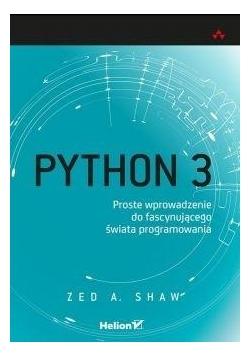 Python 3 Proste wprowadzenie do fascynującego...