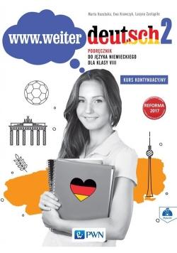 www.weiter.deutsch 2 Podręcznik do języka niemieckiego dla klasy 8 + CD