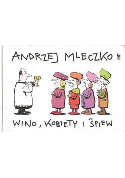 Wino, kobiety i śpiew - Andrzej Mleczko w.2011