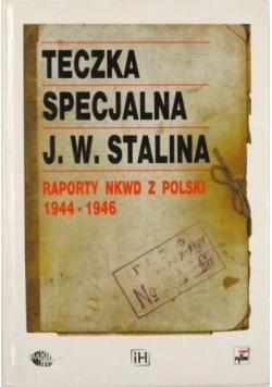 Teczka specjalna J. W. Stalina. Raporty NKWD z Polski 1944 - 1946
