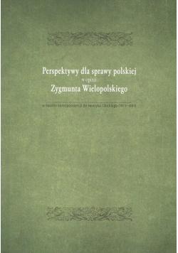 Perspektywy dla sprawy polskiej w opini Zygmunta Wielopolskiego