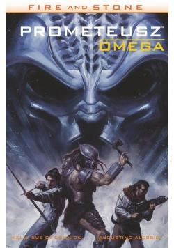 Fire and Stone. Prometeusz Omega