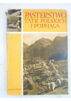 Pasterstwo Tatr Polskich i Podhala, Tom I