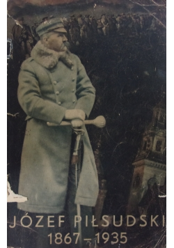 Józef Piłsudski 1867-1935,1935r.