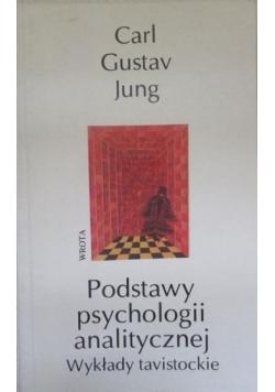 Zasadnicze podstawy psychologii analitycznej.  Wykłady tavistowskie