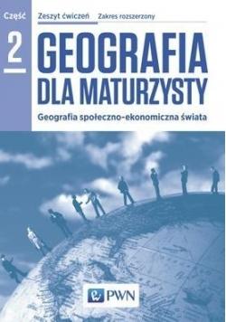 Geografia LO 2 Dla maturzysty ćw. ZR NE/PWN
