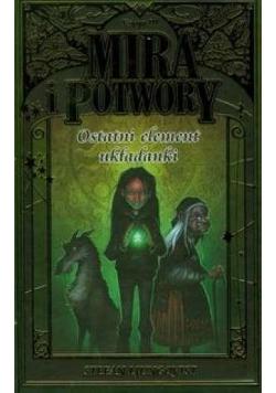 Mira i potwory. Księga III - Ostatni element...