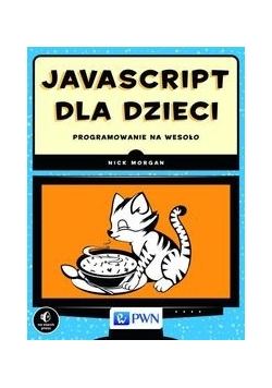 JavaScript dla dzieci Programowanie na wesoło