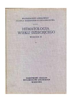 Hematologia wieku dziecięcego, wydanie II