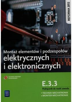Montaż elementów i podzespołów elektrycznych i elektronicznych Podręcznik do nauki zawodu technik mechatronik monter mechatronik E.3.3