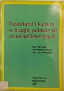Nastolatki i kultura w drugiej połowie lat dziewięćdziesiątych
