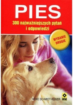 Pies. 300 najważniejszych pytań i odpowiedzi wyd.2