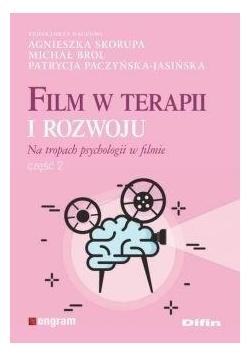 Film w terapii i rozwoju. Na tropach psychologii..