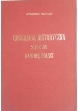 Geografia historyczna ziem dawnej Polski, Reprint z 1903 r.
