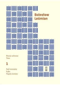 Poezje zebrane Leśmian T.1