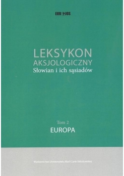 Leksykon aksjologiczny Słowian i... t. 2 Europa