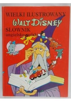 Walt Disney. Wielki ilustrowany słownik angielsko-polski
