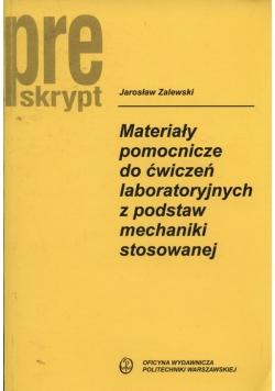 Materiały pomocnicze do ćwiczeń laboratoryjnych z podstaw mechaniki stosowanej