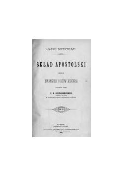 Skład Apostolski według Ewangelii i Ojców Kościoła, 1888r.