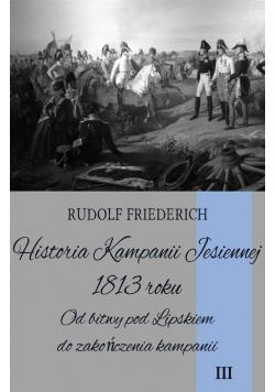 Historia Kampanii Jesiennej 1813 roku T.III