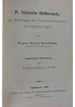 P. Victorin Delbrouck, ein Blutzeuge des Franziskanerordens aus unseren Tagen, 1902 r.