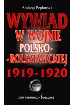 Wywiad w wojnie Polsko - Bolszewickiej 1919-1920