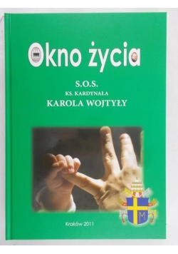 Okno życia. S.O.S Ks. Kardynała Karola Wojtyły